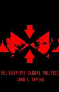 Deliberative Global Politics