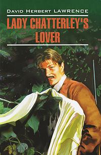 David Herbert Lawrence Lady Chatterley's Lover david lawrence lady chatterley s lover