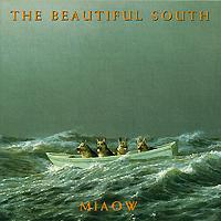 The Beautiful South The Beautiful South. Miaow beautiful darkness