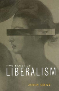 The Two Faces of Liberalism the ends of human life – medical ethics in a liberal polity paper