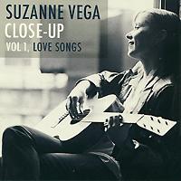 Сьюзанн Вега Suzanne Vega. Close Up. Vol. 1. Love Songs suzanne vega bexhill
