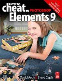 How to Cheat in Photoshop Elements 9: Discover the magic of Adobe's best kept secret barbara obermeier photoshop elements 2018 for dummies