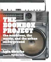 The Boombox Project: The Machines, the Music, and the Urban Underground crusade vol 3 the master of machines