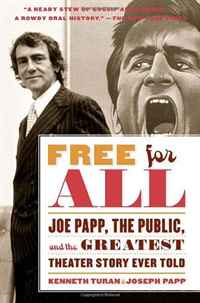 Free for All: Joe Papp, The Public, and the Greatest Theater Story Every Told a nation s hope the story of boxing legend joe louis