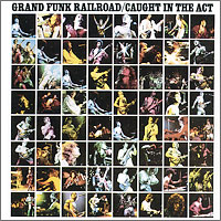 Grand Funk Railroad Grand Funk Railroad. Caught In The Act the official act prep guide 2016 2017