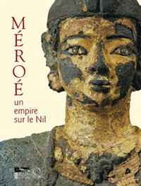 Meroe: Un empire sur le Nil hermes un jardin sur le nil