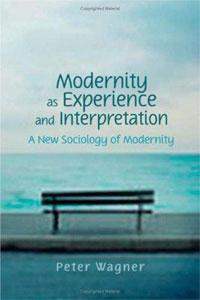 Modernity as Experience and Interpretation