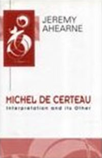 Michel de Certeau: Interpretation and Its Other michel foucault introduction to kant s anthropology from a pragmatic point of view translated by roberto nigro