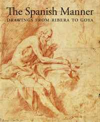 The Spanish Manner: Drawings from Ribera to Goya цена