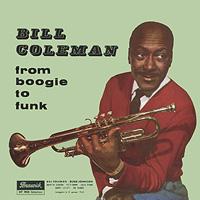 Билл Коулмен Bill Coleman. From Boogie To Funk