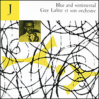 Гай Лафитт Guy Lafitte. Blue And Sentimental