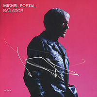 Мишель Порталь Michel Portal. Bailador