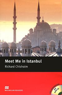 Meet Me in Istanbul: Intermediate Level (+ 2 CD-ROM) сызранова в е ред me to you мишкина книжка