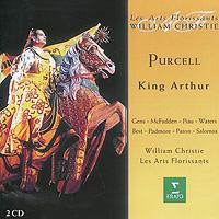 Вильям Кристи,Les Arts Florissants William Christie, Les Arts Florissant. Purcell. King Arthur (2 CD)