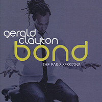 Gerald Clayton Bond Gerald Clayton Bond. The Paris Sessions цена