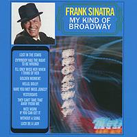 Фрэнк Синатра Frank Sinatra. My Kind Of Broadway the music of frank mills