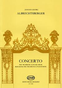 Johann Georg Albrechtsberger Albrechtsberger: Concerto per trombone alto ed archi пульт alto zmx52