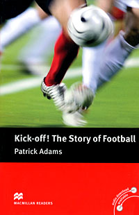 все цены на Kick Off! The Story of Football: Pre-intermediate Level в интернете