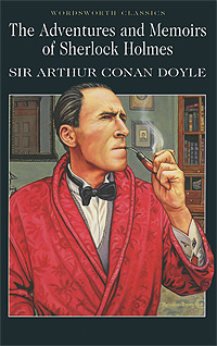 The Adventures and Memoirs of Sherlock Holmes greatest adventures of sherlock holmes