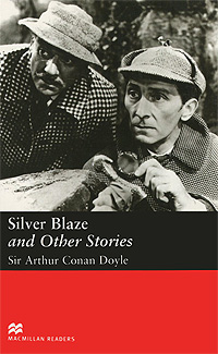 Silver Blaze and Other Stories: Elementary Level dayle a c the adventures of sherlock holmes рассказы на английском языке