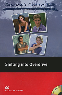Dawson's Creek: Shifting into Overdrive: Elementary Level (+ 2 CD-ROM)