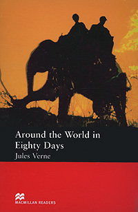 Around the World in Eighty Days: Beginner Level verne j around the world in 80 days reader книга для чтения