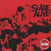 Slade Slade. Slade Alive! slade house