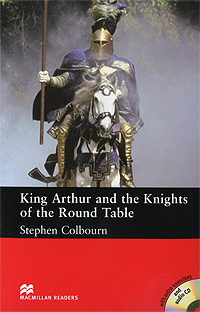 King Arthur and the Knights of the Round Table Pack: Intermediate Level (+ 2 CD-ROM) samuel rush meyrick full color knights and armor cd rom