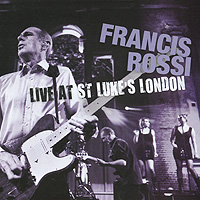 Фрэнсис Росси Francis Rossi. Live At St.Luke's London francis rossi live from st luke s london blu ray