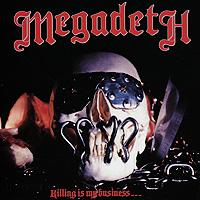 Megadeth Megadeth. Killing Is My Business…