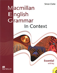 Macmillan English Grammar in Context: Essential Level: With Key (+ CD-ROM) шишкина и тренажер по грамматике английского языка english grammar practice book 3 класс ко всем действующим учебникам