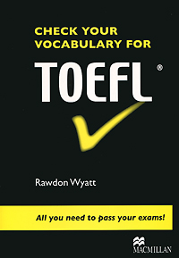 Check Your Vocabulary for TOEFL prepare and practice for the toeic test student s book with answer key