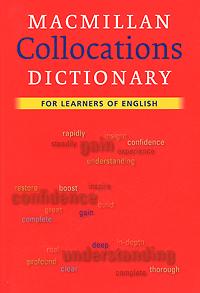 Macmillan Collocations Dictionary for Learners of English англо русский словарь глагольных словосочетаний english russian dictionary of verbal collocations