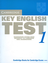 Cambridge Key English: Test 1: Examination Papers from the University of Cambridge ESOL Examinations cambridge key english test 3 examination papers from university of cambridge esol examinations