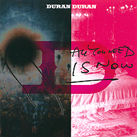 Duran Duran Duran Duran. All You Need Is Now