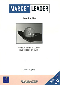 Market Leader: Upper Intermediate: Practice File Pack (+ CD) new english file upper intermediate students book six level general english course for adults