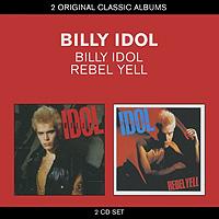 Билли Айдл Billy Idol. Billy Idol / Rebel Yell (2 CD) pup idol