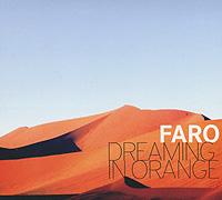 Faro. Dreaming In Orange