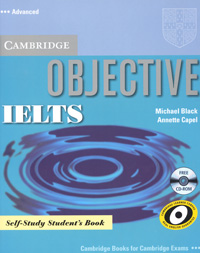 Objective IELTS: Advanced: Self-Study Student's Book (+ CD-ROM) objective ielts intermediate student s book cd rom