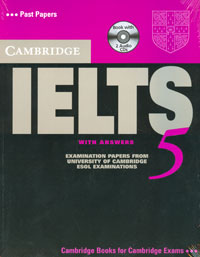 Cambridge IELTS 5: Examination Papers from the University of Cambridge: ESOL Examinations with Answers: Past Papers (+ 2 CD-ROM) milton j exams ielts practice tests 2 with answers
