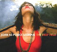 Joan As Police Woman Joan As Police Woman. He Deep Field joan manuel serrat torrevieja