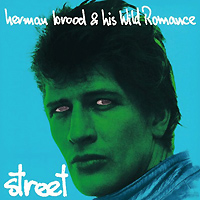 Herman Brood & His Wild Romance Herman Brood And His Wild Romance. Street (LP)