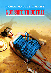 James Hadley Chase Not Safe to Be Free hadley backpack