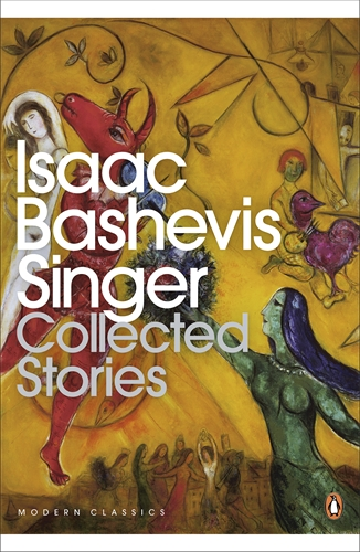 The Collected Stories of Isaac Bashevis Singer femininity the politics of the personal