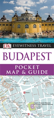 DK Eyewitness Pocket Map and Guide: Budapest jason boyett pocket guide to the afterlife heaven hell and other ultimate destinations