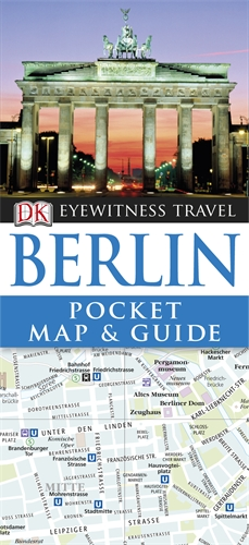 DK Eyewitness Pocket Map and Guide: Berlin jason boyett pocket guide to the afterlife heaven hell and other ultimate destinations