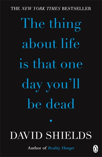The Thing About Life Is That One Day You'll Be Dead в а тырыгина мы и наши будни we and our day to day life учебное пособие