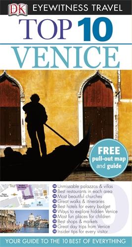 DK Eyewitness Top 10 Travel Guide: Venice clemens f kusch anabel gelhaar venice architectural guide