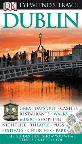 Фото DK Eyewitness Travel Guide: Dublin dk eyewitness top 10 travel guide scotland