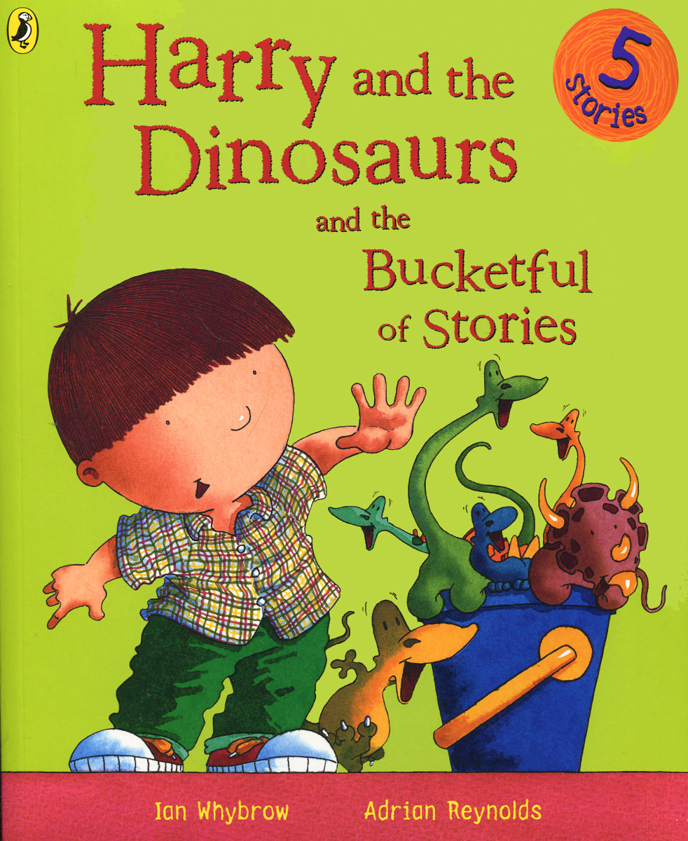 Купить Harry and the Dinosaurs and the Bucketful of Stories,
